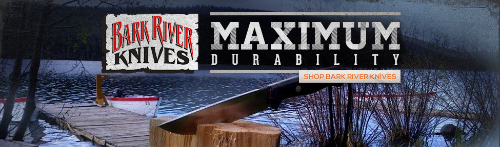 Bark River Knives - Maximum Durability