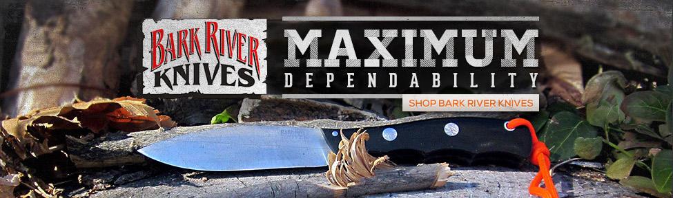Bark River Knives - Maximum Dependability