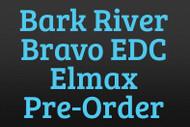 Bark River Bravo EDC Elmax Pre-Order