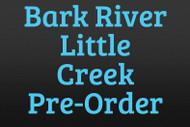 Bark River Little Creek Pre-Order