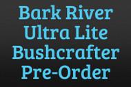Bark River Ultra Lite Bushcrafter Pre-Order