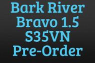 Bark River Bravo 1.5 S35VN Pre-Order