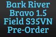 Bark River Bravo 1.5 S35VN Field Pre-Order