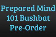 Prepared Mind 101 JX4 Bushbat Pre-Order
