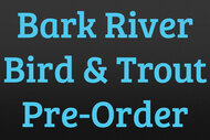 Bark River Bird & Trout CPM154 Pre-Order