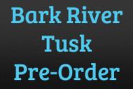 Bark River Tusk Pre-Order