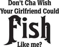 Don't Cha Wish Your Girlfriend Could Decal, FSN1-217 Truck Window,Boat Sticker