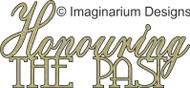 Imaginarium Designs, chipboard words, Honouring the past, 89X41mm, Scrapify, Australia