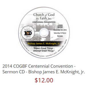 2014 COGBF Centennial Convention - Sermon CD - Bishop James E. McKnight, Jr.
