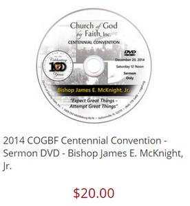 2014 COGBF Centennial Convention - Sermon DVD - Bishop James E. McKnight, Jr.
