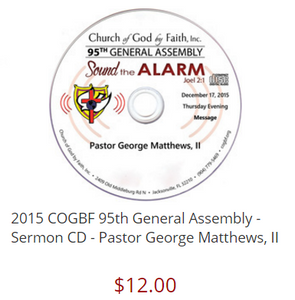 2015 COGBF 95th General Assembly - Sermon CD - Pastor George Matthews, II