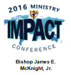 2016 Ministry IMPACT Conference - Sermon DVD - Bishop James E. McKnight, Jr.