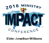 2016 Ministry IMPACT Conference - Sermon DVD - Elder Jonathan Williams