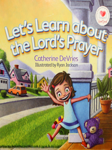 Let's Learn About the Lord's Prayer