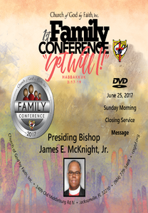 2017 Family Conference:  Bishop James E. McKnight, Jr. (DVD)