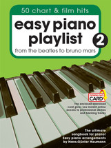 Easy PIano Playlist 2 - 50 Chart & Film Hits from Beatles to Bruno Mars