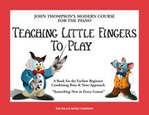 John Thompson's Teaching Little Fingers to Play