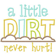 A Little Dirt Never Hurt