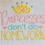 Princesses Don't Do Homework Applique