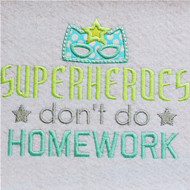 Super Heroes Dont Do Homework