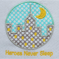 Heroes Never Sleep Applique