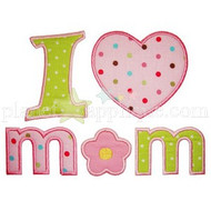 I Love Mom Applique