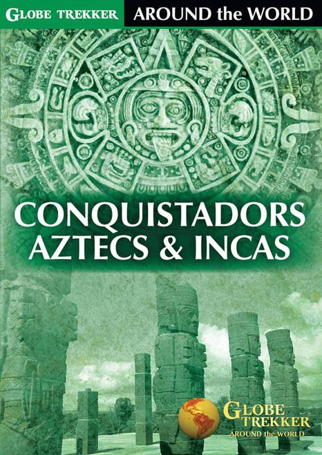Around The World Conquistadors, Aztecs & Incas