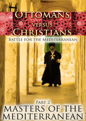 Ottomans Versus Christians - Part 2: Masters of the Mediterranean