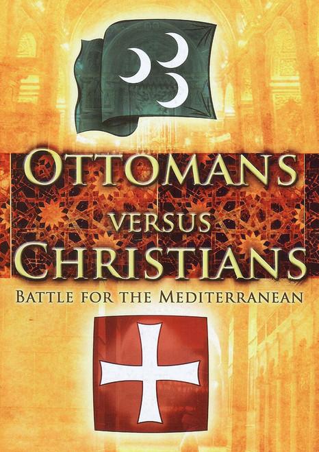 Ottomans Versus Christians - Battle for the Mediterranean