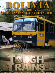 Tough Trains -  Bolivia with Zay Harding