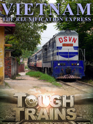 Tough Trains -  Vietnam with Zay Harding