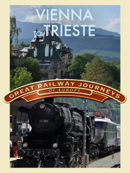 Great Railway Journeys - Vienna to Trieste (Digital Download)