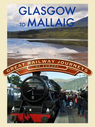 Great Railway Journeys - Glasgow to Malaig (Digital Download)