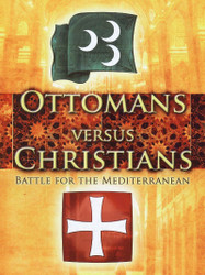 Ottomans vs Christians Battle For The Mediterranean