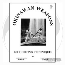 AWMA® Okinawan Weapons: Bo Fighting Techniques Book