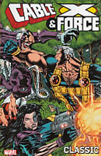 Cable & X-Force: Classic Vol 1 TP