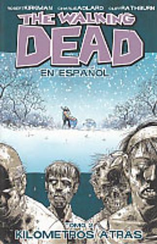 The Walking Dead Vol 2 TP - Kilometros Atras (En Espanol)