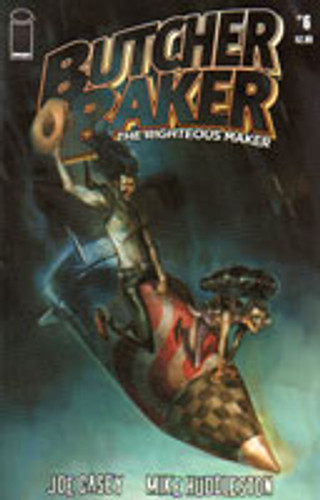 Butcher Baker: The Righteous Maker # 6