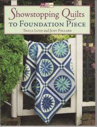 Showstopping Quilts to Foundation Piece Front Cover