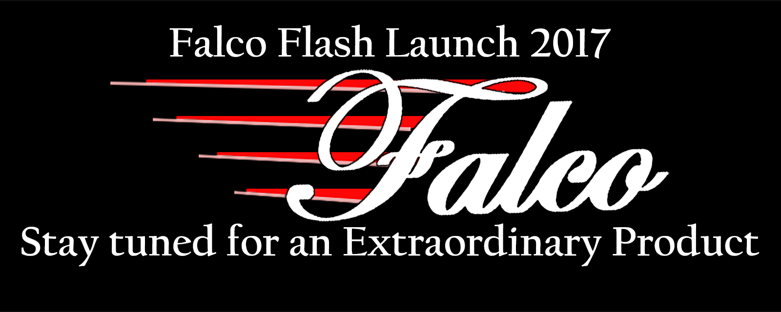 Falco 2017 Product Launch