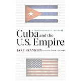 Jane Franklin, Cuba and the U.S. Empire: A Chronological History (Paperback)