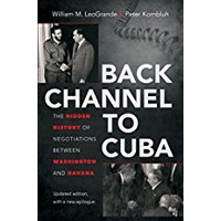 Peter Kornbluh, Back Channel to Cuba: The Hidden History of Negotiations between Washington and Havana (Hardcover)