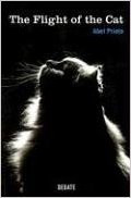 The Flight of the Cat (Paperback)  Abel Prieto (Author)