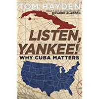 SOLD OUT!! Tom Hayden, Listen, Yankee!: Why Cuba Matters (Hardcover)