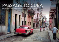 Cynthia Carris Alonso (Author),  Passage to Cuba: An Up-Close Look at the World's Most Colorful Culture (Hardcover)