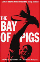 Juan C. Rodriguez (Author), The Bay of Pigs and the CIA: Cuban Secret Files on the 1961 Invasion (Paperback)