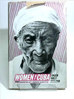 Inger Holt-Seeland (Author), Jorgen Schytte (Photographer), Women of Cuba 1st English language Edition, 1981.
