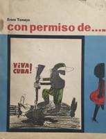 """Alben (Cover) """"Con permiso...."""" 1989. Comic book by Evora Tamayo. Caricature by Alben, designed by Miriam Alonso Cabrera, printed by Editorial Pablo de la Torriente."""