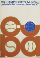 "COR PCC OTE. ""XIX Campeonato mundial de beisbol amateur,"" 1971. Silkscreen. 30 x 20 inches."