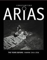 Constantino Arias, The Years Before: Havana 1945‐1958